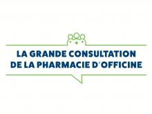 GRANDE CONSULTATION DE LA PHARMACIE D'OFFICINE  Exprimez-vous